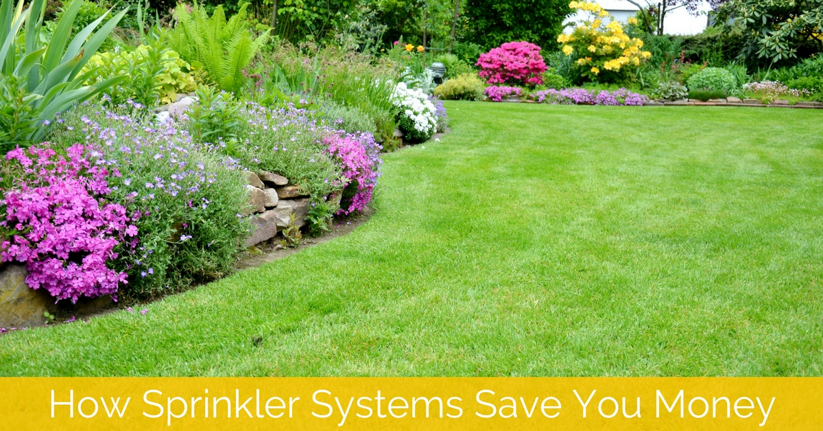 How In-Ground Sprinkler Systems Save You Money